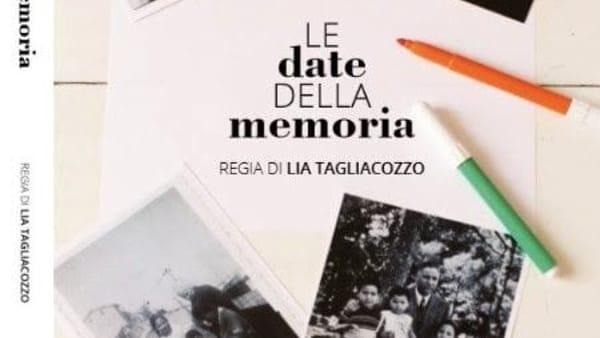 """Proiezione documentario """"Le date della memoria"""" con la regista Lia Tagliacozzo"""
