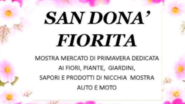 In città sboccia la primavera, San Donà Fiorita: spazio a mostra mercato, fiori e sapori tipici