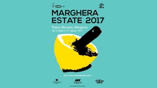 Marghera Estate 2017, programma ufficiale: concerti, spettacoli teatrali, cabaret