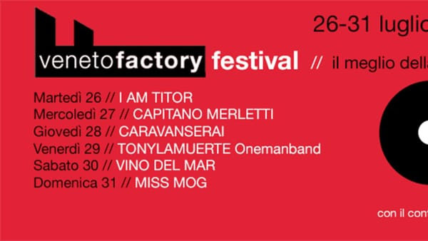 Veneto Factory Festival: i migliori artisti veneti sul palco di Forte Marghera