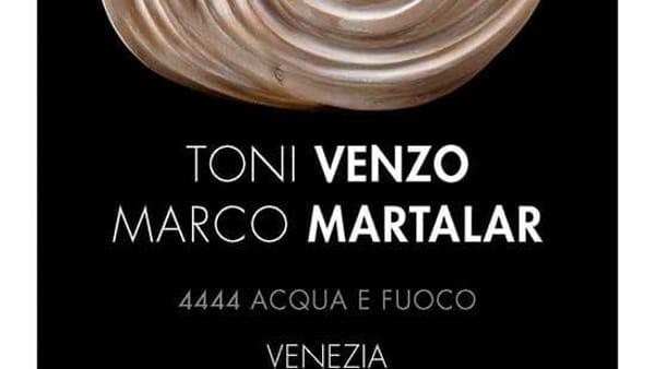 """""""4444 Acqua e Fuoco"""" a Palazzo Ferro Fini e al Museo Ca' Rezzonico"""