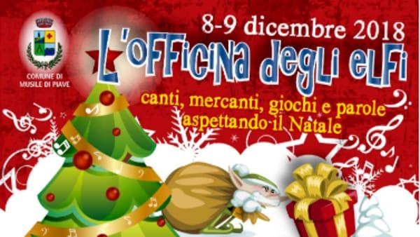 """Atmosfera di Natale a Musile: arriva il weekend con """"l'officina degli elfi"""""""